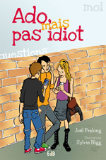 Ado, mais pas idiot